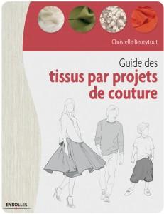 Guide des tissus par projet de couture - Christelle Beneytout